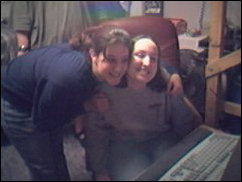 Jen and Erin strike a pose for the Web Cam!